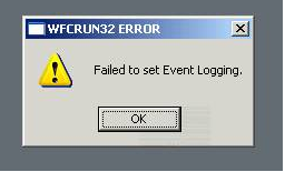 wfcrun32 error WFCRUN32 Error   Failed to set Event Logging